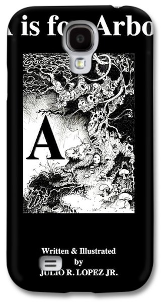 Autographed Art Galaxy S4 Cases - A Is For Arbol Galaxy S4 Case by Julio R Lopez Jr