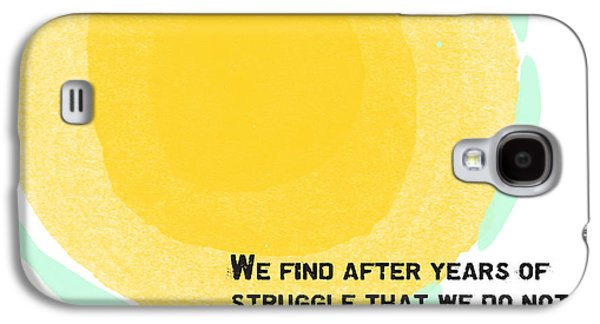 Motivation Galaxy S4 Cases - A Trip Takes Us- Steinbeck quote art Galaxy S4 Case by Linda Woods