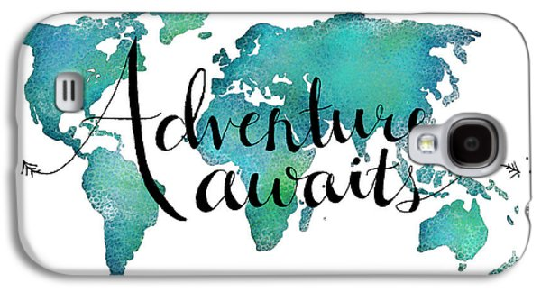 Adventure Awaits - Travel Quote On World Map Galaxy S4 Case by Michelle Eshleman
