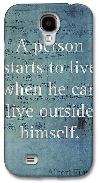 Person Mixed Media Galaxy S4 Cases - Albert Einstein Quote Person Starts to Live Science Math Formula on Canvas Galaxy S4 Case by Design Turnpike