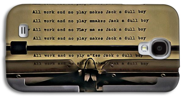 All Work And No Play Makes Jack A Dull Boy Galaxy S4 Case by Florian Rodarte