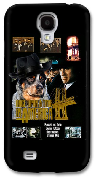 Cattle Dog Paintings Galaxy S4 Cases - Australian Cattle Dog Art Canvas Print - Once Upon a Time in America Movie Poster Galaxy S4 Case by Sandra Sij