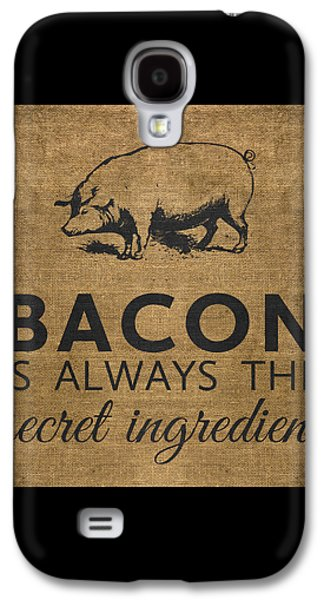Bacon Is Always The Secret Ingredient Galaxy S4 Case by Nancy Ingersoll