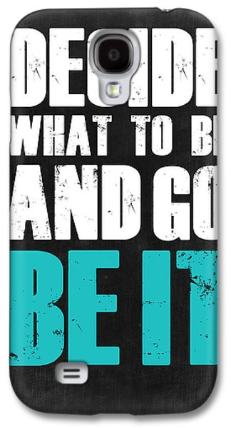Fun Digital Galaxy S4 Cases - Be It Poster Grey Galaxy S4 Case by Naxart Studio