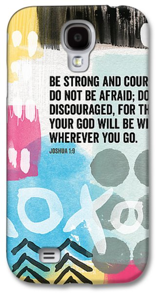Colorful Abstract Mixed Media Galaxy S4 Cases - Be Strong and Courageous- contemporary scripture art Galaxy S4 Case by Linda Woods