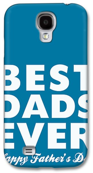 Equality Galaxy S4 Cases - Best Dads Ever- Fathers Day Card Galaxy S4 Case by Linda Woods