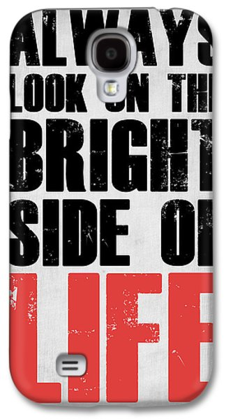 Gig Galaxy S4 Cases - Bright Side of Life Poster Poster 2 Galaxy S4 Case by Naxart Studio