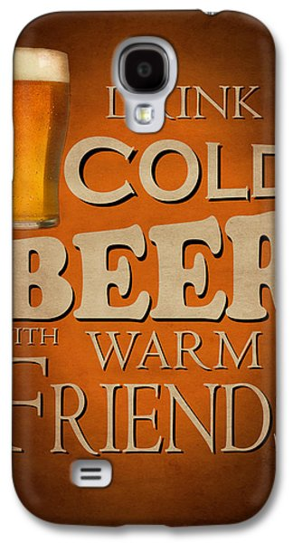 Friends Photographs Galaxy S4 Cases - Cold Beer Warm Friends Galaxy S4 Case by Mark Rogan