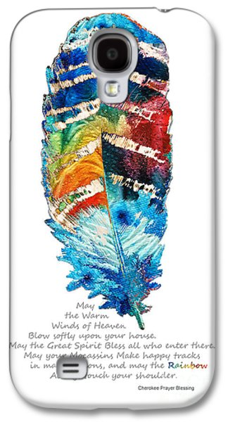 Poetry Galaxy S4 Cases - Colorful Feather Art - Cherokee Blessing - By Sharon Cummings Galaxy S4 Case by Sharon Cummings