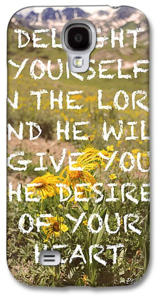 Bible Quotes Galaxy S4 Cases - Delight Yourself in the Lord Galaxy S4 Case by Aaron Spong