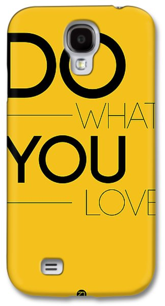 Gig Galaxy S4 Cases - Do What You Love Poster 2 Galaxy S4 Case by Naxart Studio
