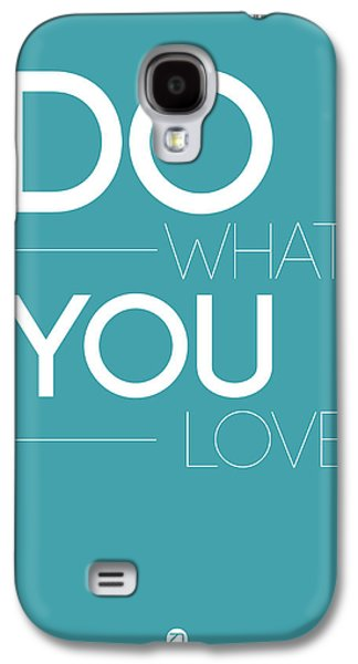 Love Digital Art Galaxy S4 Cases - Do What You Love Poster  3 Galaxy S4 Case by Naxart Studio