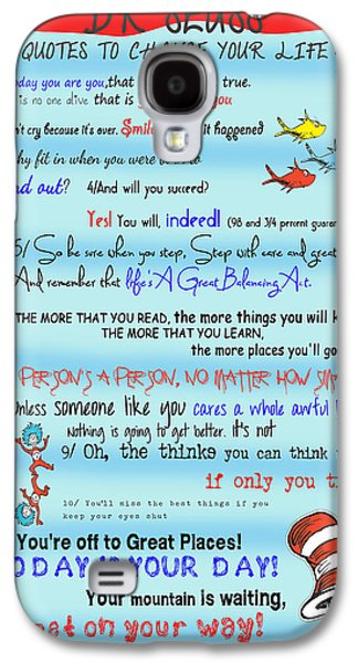 Words Galaxy S4 Cases - Dr Seuss - Quotes to Change Your Life Galaxy S4 Case by Georgia Fowler