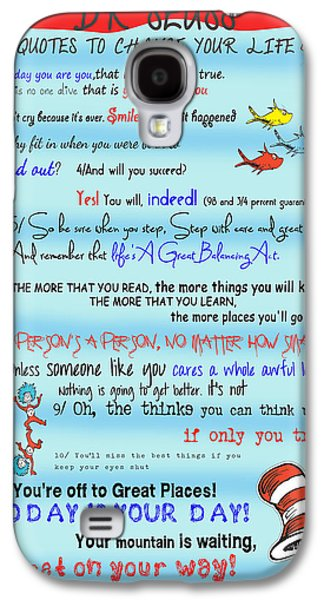 Text Galaxy S4 Cases - Dr Seuss - Quotes to Change Your Life Galaxy S4 Case by Nomad Art And  Design