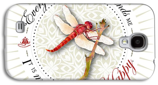 Affirmation Galaxy S4 Cases - Every dragonfly I see reminds me it is my choice to be happy. Galaxy S4 Case by Amy Kirkpatrick