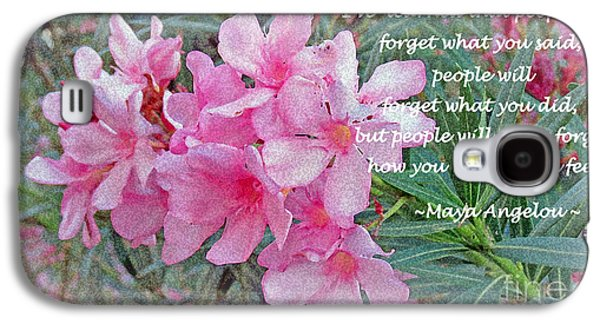 Flowers With Maya Angelou Verse Galaxy S4 Case by Kay Novy