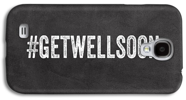Humorous Greeting Cards Galaxy S4 Cases - Get Well Soon - Greeting Card Galaxy S4 Case by Linda Woods