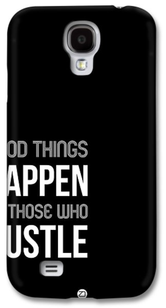 Motivational Galaxy S4 Cases - Good Thing Happen Poster Black and White Galaxy S4 Case by Naxart Studio