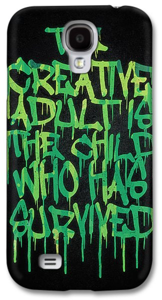 Hop Drawings Galaxy S4 Cases - Graffiti Tag Typography The Creative Adult is the Child Who Has Survived  Galaxy S4 Case by Philipp Rietz