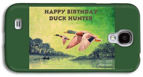Water Fowl Galaxy S4 Cases - Happy Birthday Duck Hunter Galaxy S4 Case by Bill Holkham