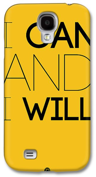 Fun Digital Galaxy S4 Cases - I Can And I Will Poster 2 Galaxy S4 Case by Naxart Studio