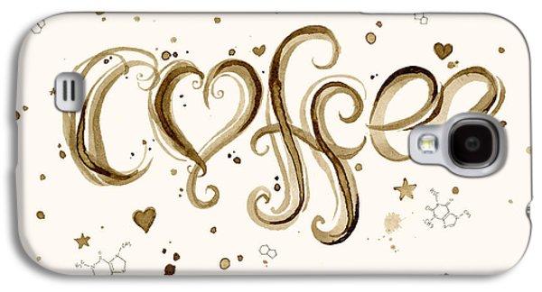Ink Galaxy S4 Cases - I Love Coffee Galaxy S4 Case by Olga Shvartsur