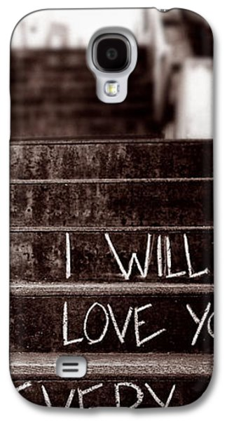 Grunge Galaxy S4 Cases - I Will Love You Galaxy S4 Case by Bob Orsillo