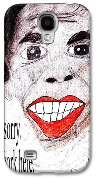 Barack Obama Drawings Galaxy S4 Cases - Im sorry. I dont work here. Galaxy S4 Case by Donna Daugherty