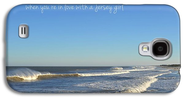 Jersey Girl Seaside Heights Quote Galaxy S4 Case by Terry DeLuco