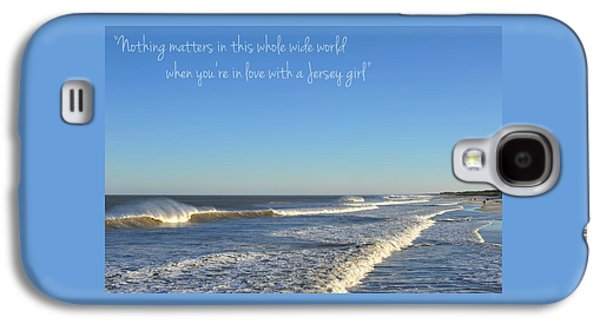 Seaside Heights Photographs Galaxy S4 Cases - Jersey Girl Seaside Heights Quote Galaxy S4 Case by Terry DeLuco