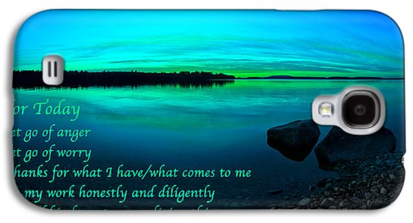 Affirmation Galaxy S4 Cases - Just for Today 12 Galaxy S4 Case by Bill Caldwell -        ABeautifulSky Photography