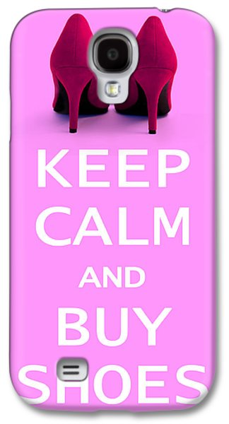 Lounge Galaxy S4 Cases - Keep Calm and Buy Shoes Galaxy S4 Case by Natalie Kinnear