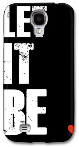 Gig Galaxy S4 Cases - Let It Be Poster Galaxy S4 Case by Naxart Studio