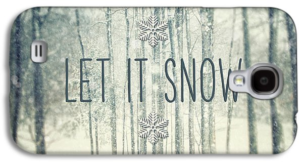 Snow Galaxy S4 Cases - Let it Snow Winter and Holiday Art Christmas Quote Galaxy S4 Case by Lisa Russo