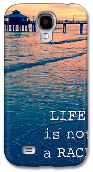 Sunset Posters Galaxy S4 Cases - Life is not a race Galaxy S4 Case by Edward Fielding