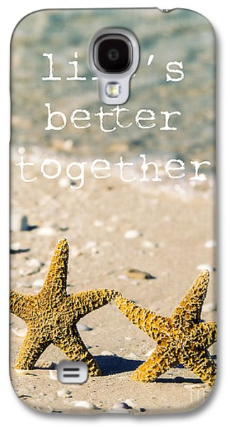 Beach Photography Galaxy S4 Cases - Lifes Better Together Galaxy S4 Case by Edward Fielding