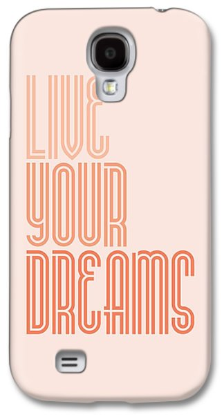 Live Your Dreams Wall Decal Wall Words Quotes, Poster Galaxy S4 Case by Lab No 4 - The Quotography Department