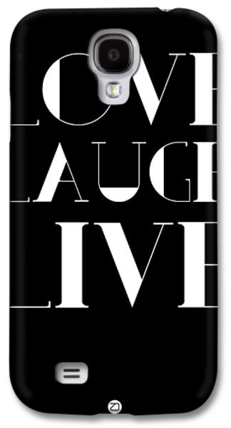 Laugh Galaxy S4 Cases - Love Laugh Live Poster 1 Galaxy S4 Case by Naxart Studio