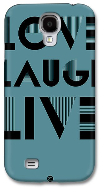 Laugh Galaxy S4 Cases - Love Laugh Live Poster 4 Galaxy S4 Case by Naxart Studio