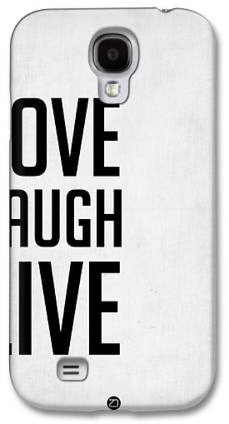 Laugh Galaxy S4 Cases - Love Laugh Live Poster Grey Galaxy S4 Case by Naxart Studio