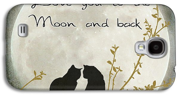 Cats Digital Art Galaxy S4 Cases - Love you to the moon and back Galaxy S4 Case by Linda Lees