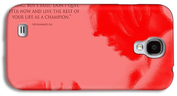 Olympic Gold Medalist Galaxy S4 Cases - Muhammad Ali Training Quote  1 Galaxy S4 Case by Brian Reaves