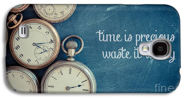 Objects Galaxy S4 Cases - Time Is Precious Waste It Wisely Galaxy S4 Case by Edward Fielding