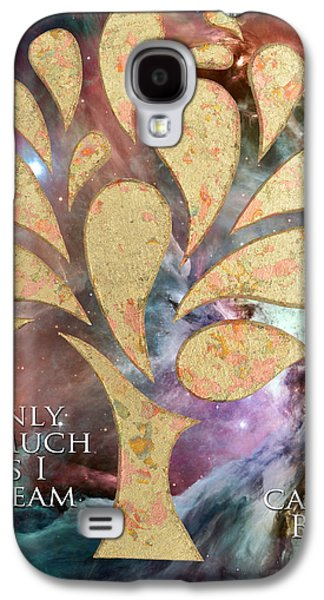 Poetry Galaxy S4 Cases - Only as Much as I Dream Can I BE Galaxy S4 Case by Nikki Smith