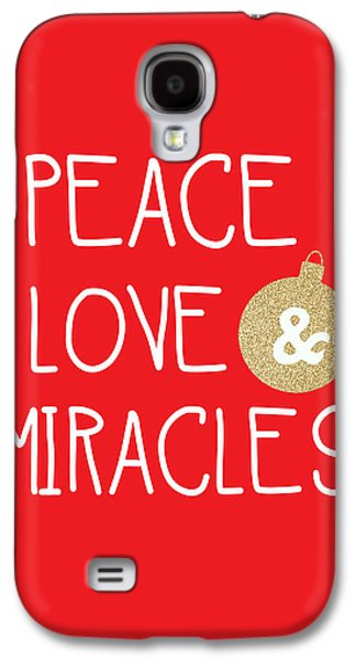 Miracle Galaxy S4 Cases - Peace Love and Miracles with Christmas Ornament Galaxy S4 Case by Linda Woods