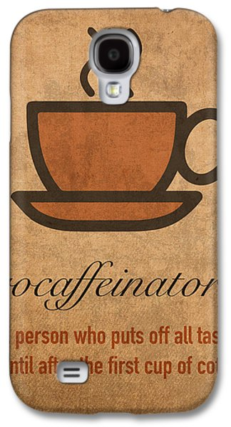 Posters On Mixed Media Galaxy S4 Cases - Procaffeinator Caffeine Procrastinator Humor Play on Words Motivational Poster Galaxy S4 Case by Design Turnpike