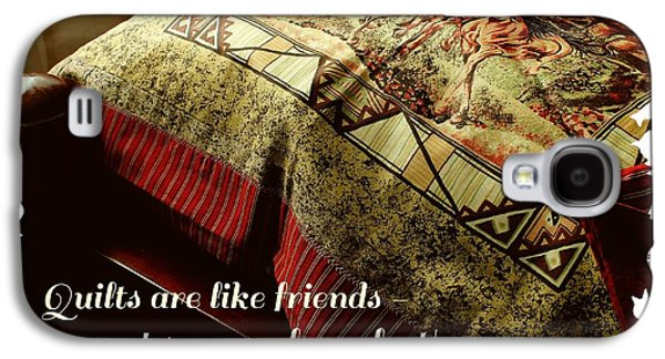 Block Quilts Tapestries - Textiles Galaxy S4 Cases - Quilts are Like Friends A Great Source of Comfort Galaxy S4 Case by Barbara Griffin
