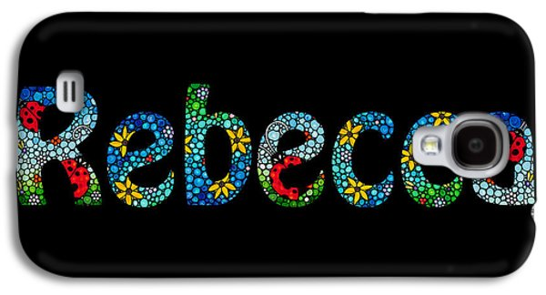 Customized Galaxy S4 Cases - Rebecca - Customized Name Art Galaxy S4 Case by Sharon Cummings