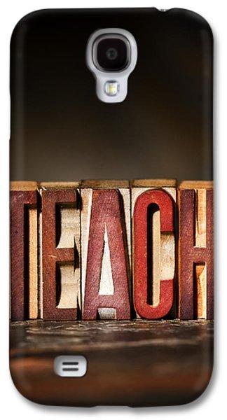 Positive Attitude Galaxy S4 Cases - TEACH Antique Letterpress Printing Blocks Galaxy S4 Case by Donald  Erickson