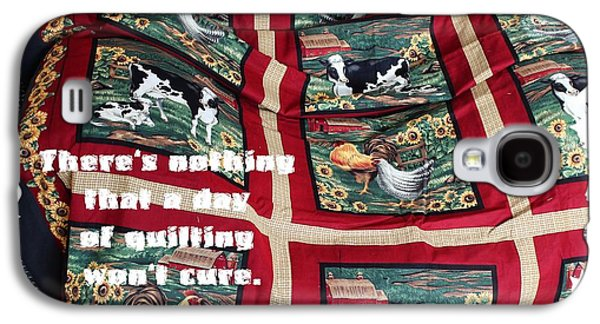 Block Quilts Tapestries - Textiles Galaxy S4 Cases - Theres Nothing that a Day of Quilting Wont Cure Galaxy S4 Case by Barbara Griffin